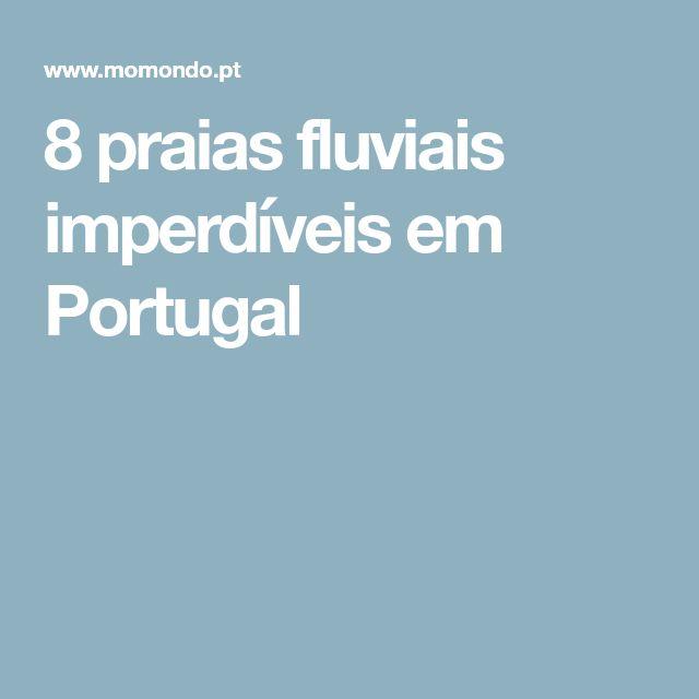 8 praias fluviais imperdíveis em Portugal