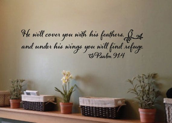 Psalm 91:4 He will cover you with his feathers and under his wings you will find refuge - Vinyl Wall Art Decor Religious Bible Verse decal