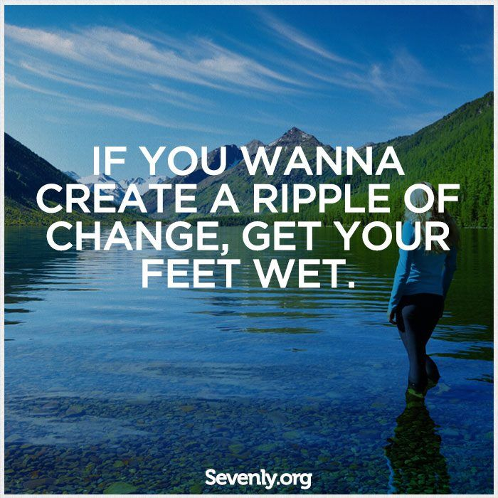 Let's get our feet wet, world changers!!