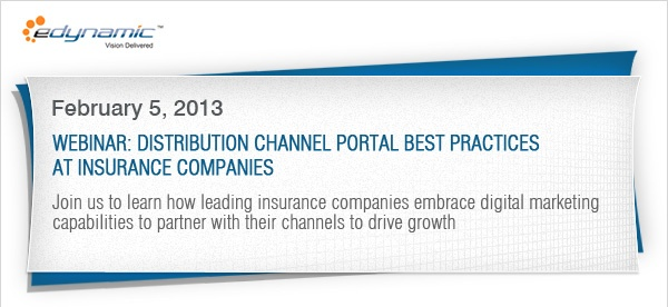 Join the Webinar of Distribution Channel Portal Best Practices at Insurance Companies.  http://acquisition.edynamic.net/?elqPURLPage=127