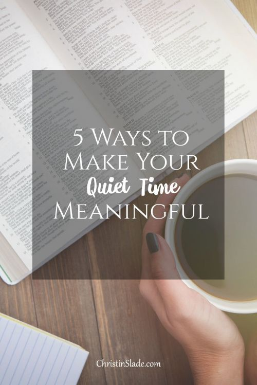 5 Ways to Make Your Quiet Time Meaningful.png