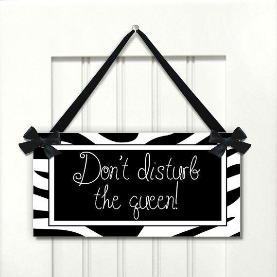 Black White Zebra Print Teens Room Door SIGN Dont disturb the queen