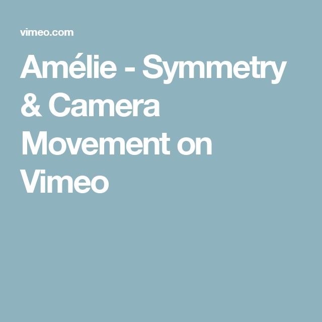 Amélie - Symmetry & Camera Movement on Vimeo