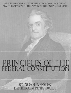 "Get a FREE copy of ""An Examination into the Leading Principles of the Federal Constitution"" by Noah Webster. This treatise, originally published anonymously, was second only to the Federalist Papers in influencing ratification of the Constitution and indirectly expounds on Noah Webster's view of Congressional power in regards to the General Welfare. Webster essentially says that Congressional power to legislate for the General Welfare only exists when the issue cannot be managed by the…"