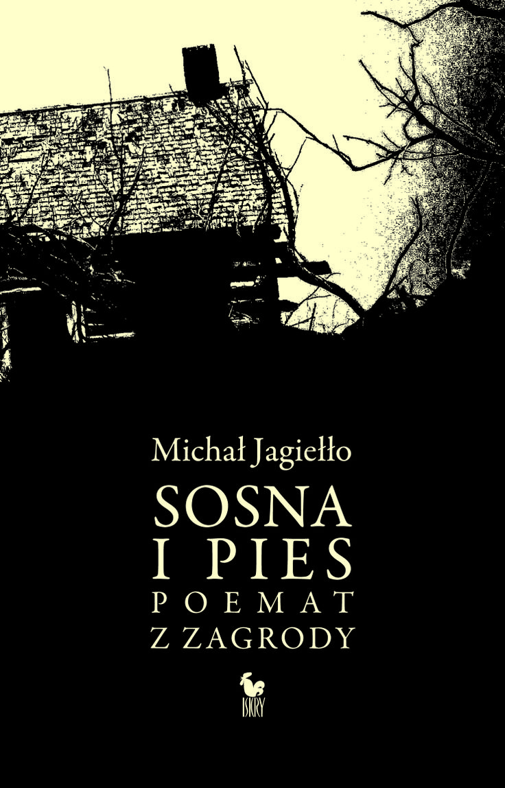 """""""Sosna i pies. Poemat z Zagrody"""" Michał Jagiełło Cover by Janusz Barecki Published by Wydawnictwo Iskry 2008"""