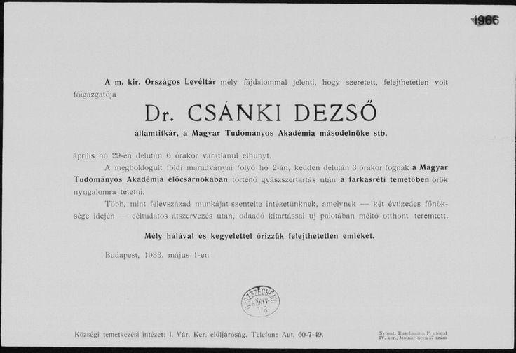 Csánki Dezső   (Füzesgyarmat, 1857. május 18. – Budapest, 1933. április 29.)   Történész, levéltáros, történeti topográfus, művelődéspolitikus, vallás- és közoktatásügyi címzetes államtitkár, a Magyar Tudományos Akadémia levelező (1891), majd rendes tagja. A Magyar Történelmi Társulat és a Magyar Heraldikai és Genealógiai Társulat igazgató-választmányának is tagja volt. 1915-ben miniszteri tanácsosi címet kapott. 1930-ban Corvin-koszorúval tüntették ki.
