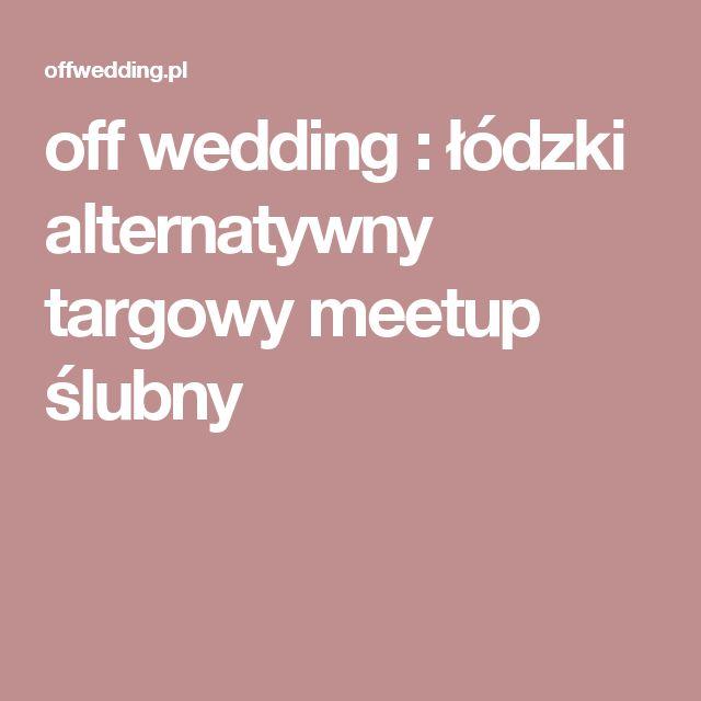 off wedding : łódzki alternatywny targowy meetup ślubny