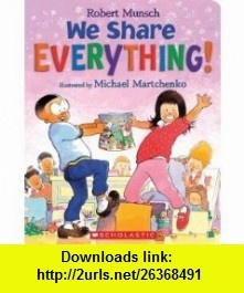We Share Everything Robert Munsch ,   ,  , ASIN: B005O0ZJ8O , tutorials , pdf , ebook , torrent , downloads , rapidshare , filesonic , hotfile , megaupload , fileserve