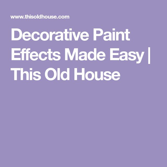 Decorative Paint Effects Made Easy | This Old House