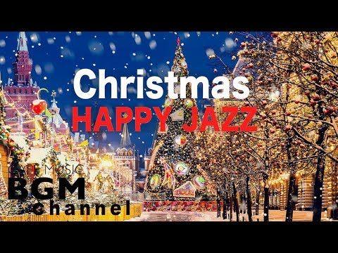 Christmas Music Youtube Playlist.Happy Christmas Music Relaxing Christmas Jazz Music