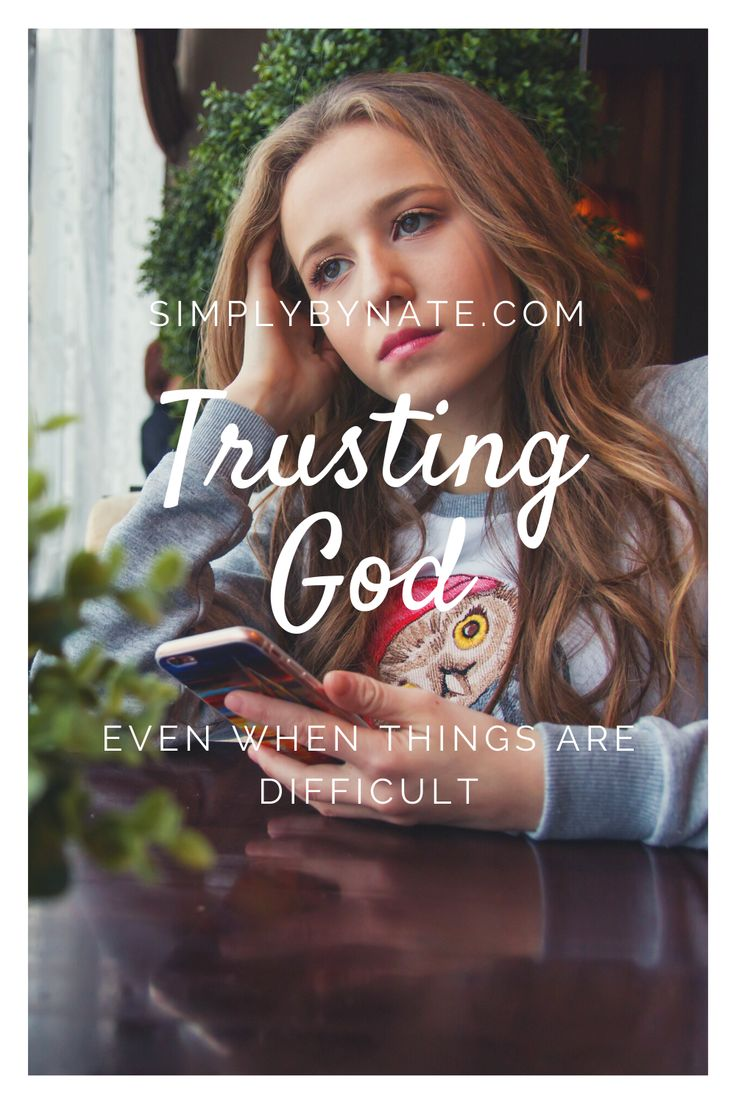 How to Trust God in Hard Times in 2020 Trust god, When
