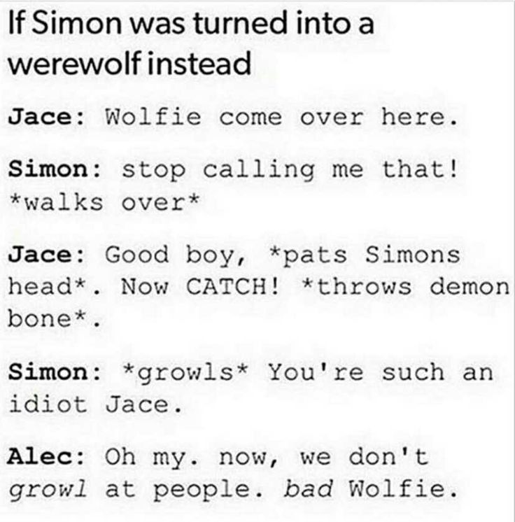 Omg I love this so much Can someone please write a fanfic of simon as a werewolf