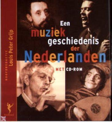 Louis Peter Grijp -  Een muziekgeschiedenis der Nederlanden
