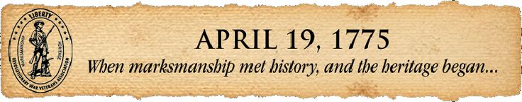 Revolutionary War Veterans Association.  Marksmanship and History come together on the most important day in American History (and most people have no idea when you mention that date).