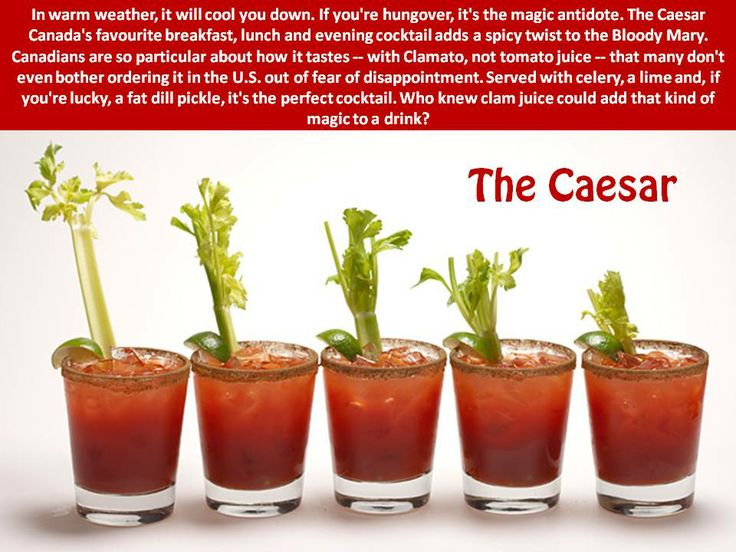 CANADA IS Caesar COOL! Sporting our national colour, you can find many Canadians mixing their own Caesars around the world simply because if it's not done with Clamato, it just isn't authentic...cheers.