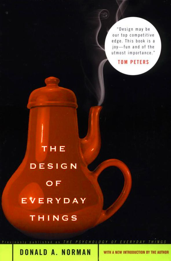 Donald A. Norman, The Design of Everyday Things.