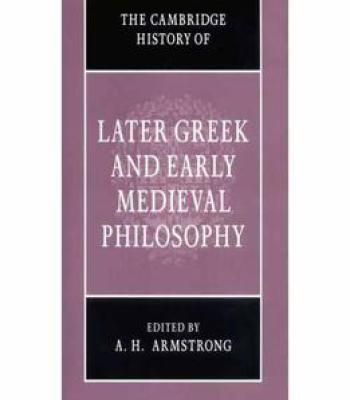 The Cambridge History Of Later Greek And Early Medieval Philosophy By A. H. Armstrong PDF