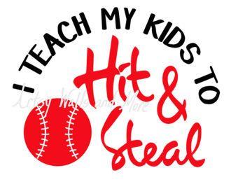 I teach my kids to Hit and Steal SVG png jpg baseball CUT file, funny baseball svg cut file, DIY shirt, Yeti, Car Window, silhouette cricut
