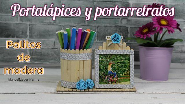 manualidades herme: Portalápices y portarretratos con palitos de mader...