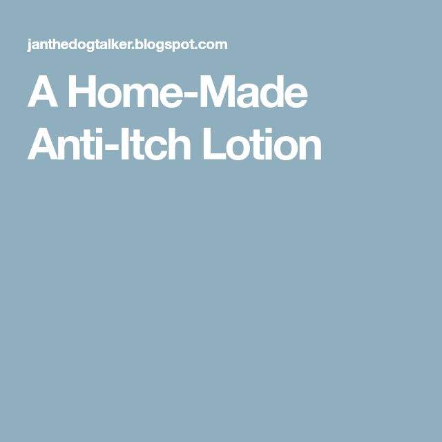A Home-Made Anti-Itch Lotion