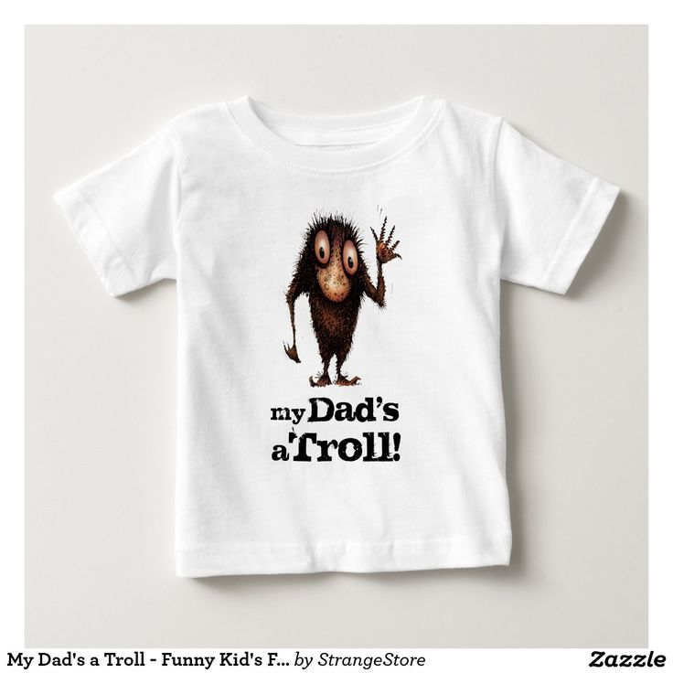 My Dad's a Troll - Funny Kid's Father's Day T-shirts from #StrangeStore