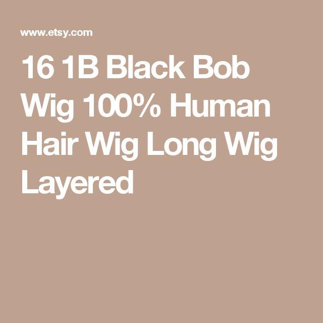 16 1B Black Bob Wig 100% Human Hair Wig Long Wig Layered