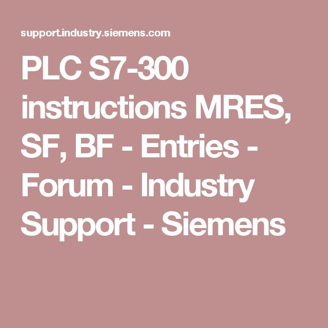 PLC S7-300 instructions MRES, SF, BF - Entries - Forum - Industry Support - Siemens