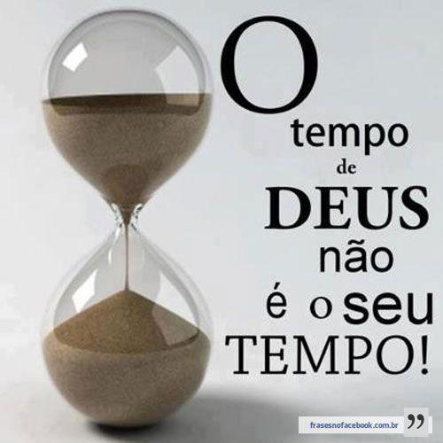Frases para Facebook - O tempo de Deus - Frases com imagens e recados para Facebook