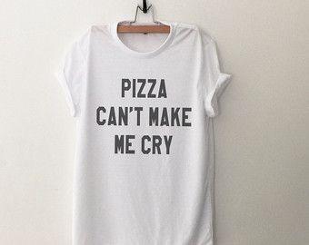Pizza can't make me huilen graphic tee vrouwen tshirt tumblr kleding hipster shirts scherm afdrukken grappige t-shirts voor tieners tiener cadeau