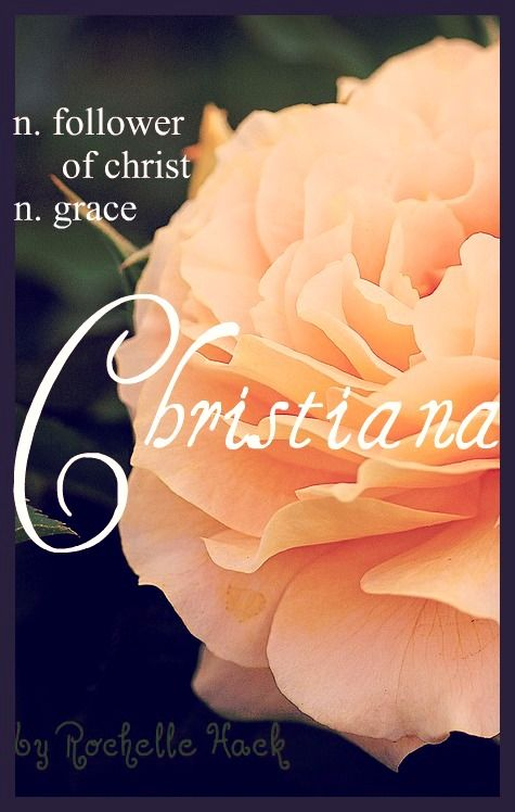 Baby Girl Name: Christiana. Meaning: Follower of Christ; Grace. Origin: Latin; Greek; German; French; English. https://www.pinterest.com/vintagedaydream/baby-names/