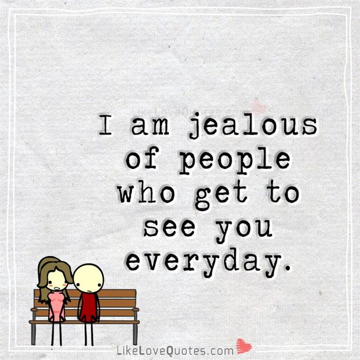 How To Make Someone Jealous Quotes: Best 25+ I Am Jealous Ideas On Pinterest