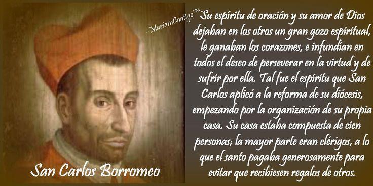 SAN CARLOS BORROMEO   Arona, Italia - Milán, Italia  (1538 †1584)  Canonizado el 1 de noviembre de 1610 por Paulo V  Cardenal, Obispo ...