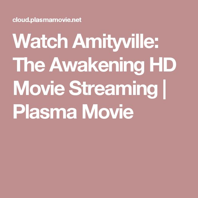 Watch Amityville: The Awakening  HD Movie Streaming | Plasma Movie