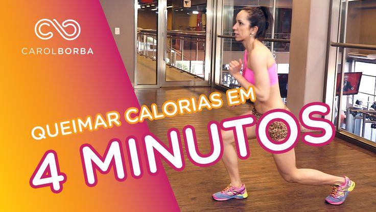 Queimar calorias em 4 MINUTOS - Carol Borba