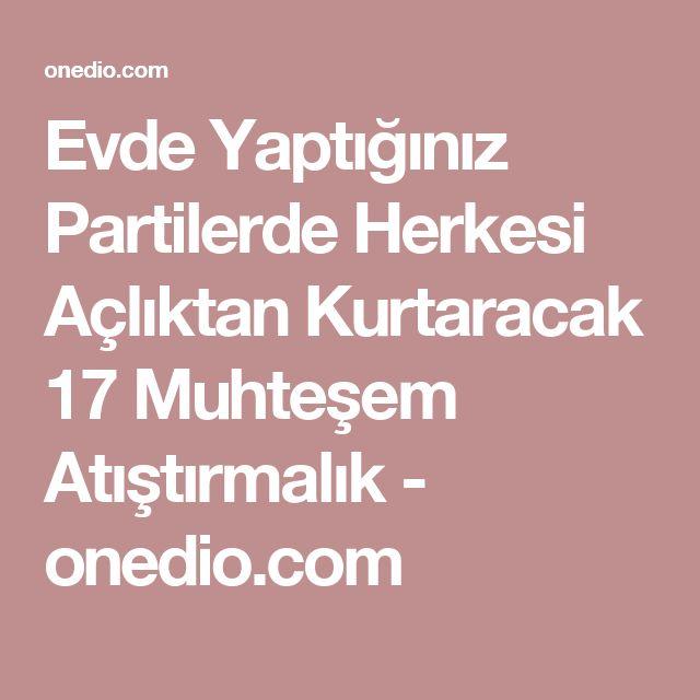 Evde Yaptığınız Partilerde Herkesi Açlıktan Kurtaracak 17 Muhteşem Atıştırmalık - onedio.com