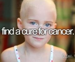 a cure for cancer: Heart, God, Numbers One, Beats Cancer, The Cure, Before I Die, Things, My Buckets Lists, Dreams Coming True