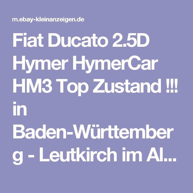 Fiat Ducato 2.5D Hymer HymerCar HM3 Top Zustand !!! in Baden-Württemberg - Leutkirch im Allgäu | Integrierte Wohnmobile gebraucht | eBay Kleinanzeigen