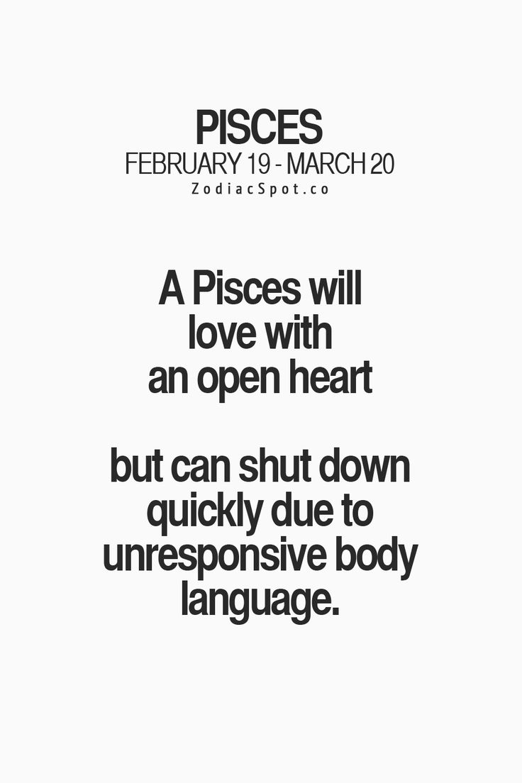 This is the realist pisces quote I've seen..very very true. Hate when I pick up on some bad body language..