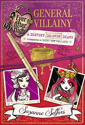Ever After High:  General Villainy: A Destiny Do-Over Diary by Suzanne Selfors, http://www.amazon.com/dp/0316401269/ref=cm_sw_r_pi_dp_H5kBub0ESZDDP