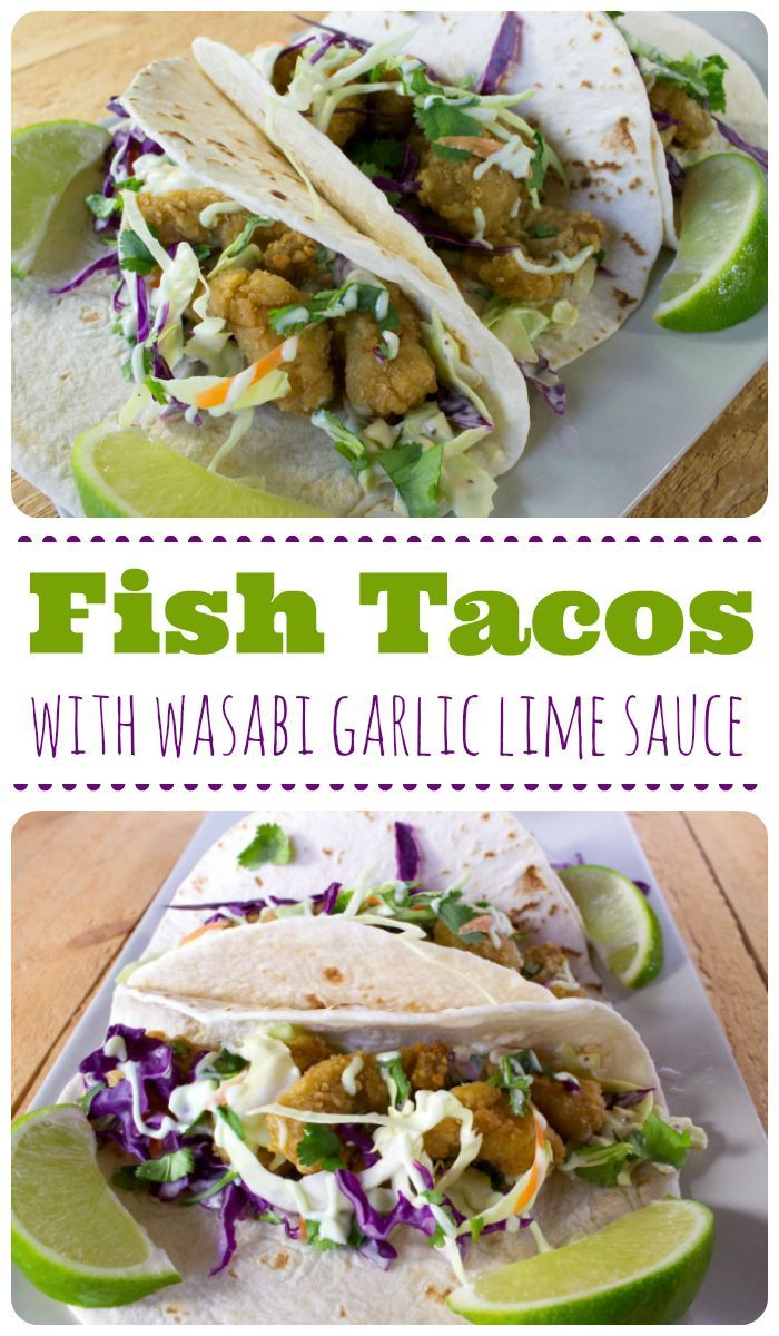 Best Fish Tacos with Wasabi Garlic Lime Sauce! #ad #BuenaVentura @BacaloCFE