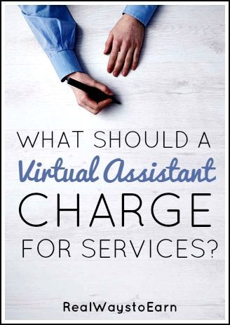what should a virtual assistant charge for their services if youre curious about