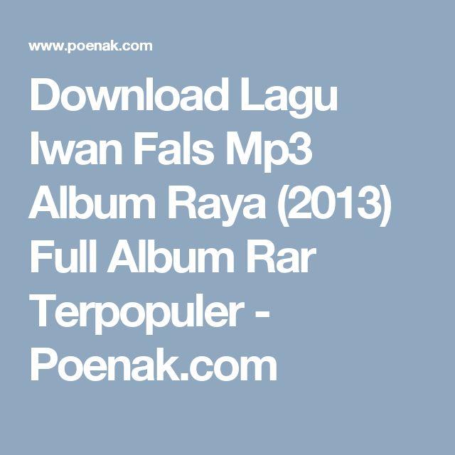 Download Lagu Iwan Fals Mp3 Album Raya (2013) Full Album Rar Terpopuler - Poenak.com