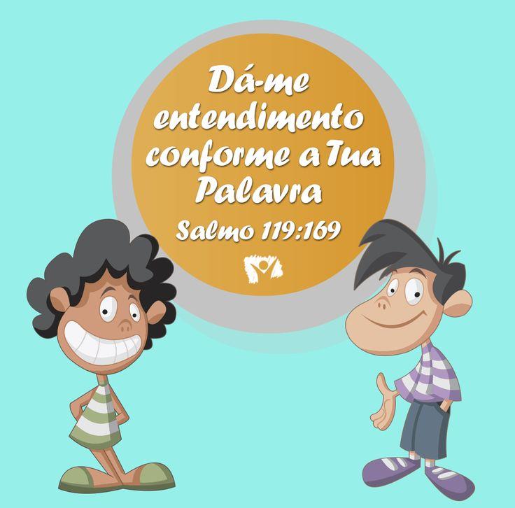 Versinho para as crianças decorarem <3 Salmo 119:169