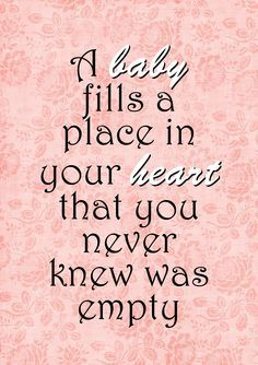 So true even when baby 3 arrived....Top 25 Beautiful Quotes About Pregnancy
