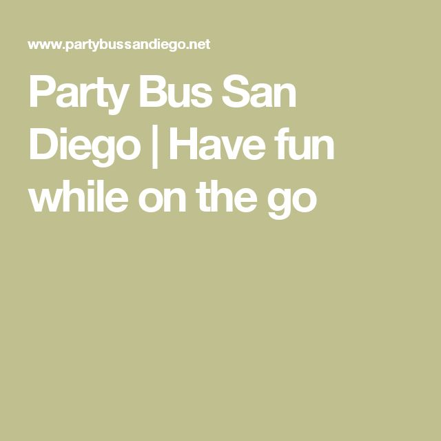 Party Bus San Diego | Have fun while on the go
