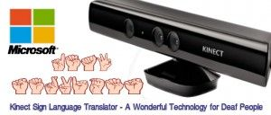 Kinect Sign Language Translator – A Wonderful Technology for Deaf People