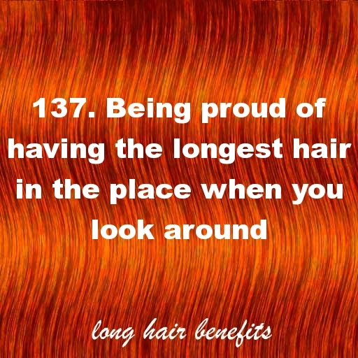 I don't really care about that. I really love when I see someone else with long hair though!
