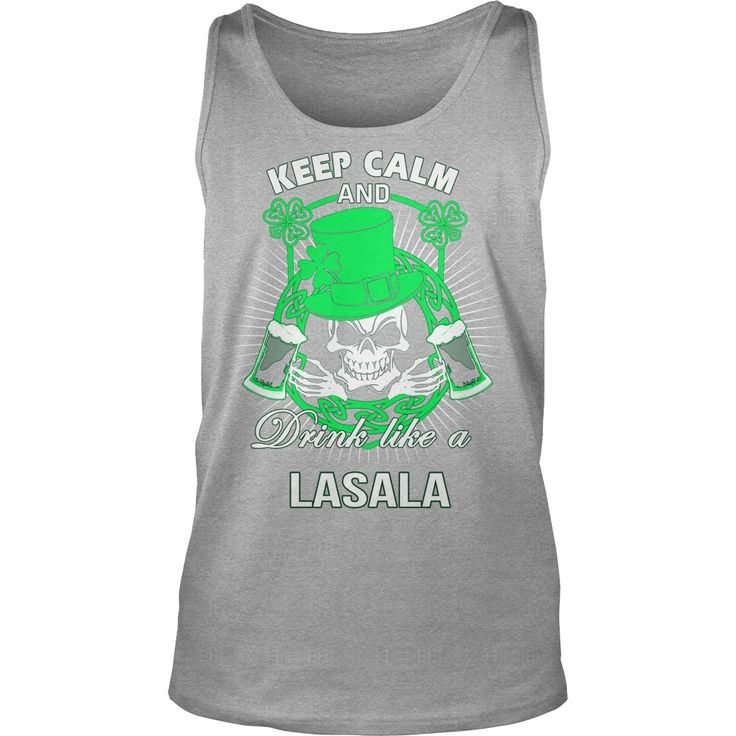 Keep Calm And Drink Like A LASALA Irish T-shirt  #gift #ideas #Popular #Everything #Videos #Shop #Animals #pets #Architecture #Art #Cars #motorcycles #Celebrities #DIY #crafts #Design #Education #Entertainment #Food #drink #Gardening #Geek #Hair #beauty #Health #fitness #History #Holidays #events #Home decor #Humor #Illustrations #posters #Kids #parenting #Men #Outdoors #Photography #Products #Quotes #Science #nature #Sports #Tattoos #Technology #Travel #Weddings #Women