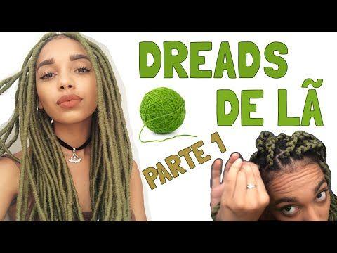 TUTORIAL DREADS DE LÃ | PARTE 1 (como fazer passo a passo) - YouTube