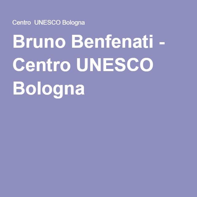 Bruno Benfenati - Centro UNESCO Bologna